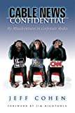 img - for Cable News Confidential: My Misadventures in Corporate Media book / textbook / text book