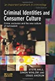 img - for Criminal Identities and Consumer Culture: Crime, Exclusion and the New Culture of Narcissm book / textbook / text book