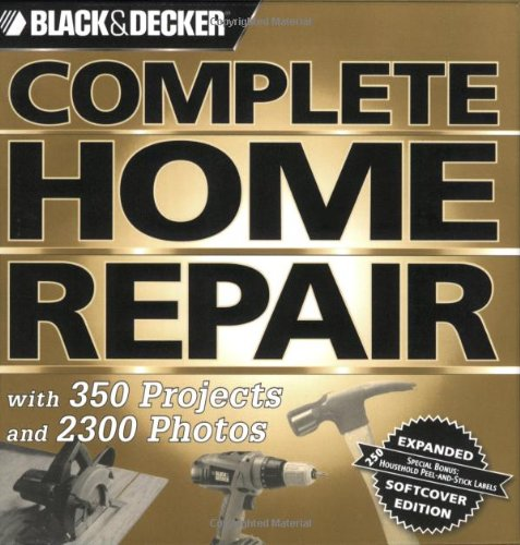 Black & Decker Complete Home Repair (Black & Decker Complete Photo Guide) - Creative Publishing international - 1589233557 - ISBN: 1589233557 - ISBN-13: 9781589233553