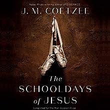 The Schooldays of Jesus Audiobook by J. M. Coetzee Narrated by James Cameron Stewart