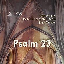 Psalm 23 Discours Auteur(s) : Johann Sebastian Bach, Greg Cetus Narrateur(s) : Josh Verbae