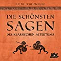 Die schönsten Sagen des klassischen Altertums Hörbuch von Ralph Erdenberger Gesprochen von: David Nathan