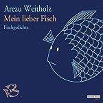Mein lieber Fisch: Fischgedichte | Arzeu Weitholz