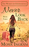 Never Look Back (The Women of Independence)