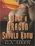 What a Dragon Should Know (Dragon Kin)
