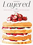img - for Layered: Baking, Building, and Styling Spectacular Cakes book / textbook / text book