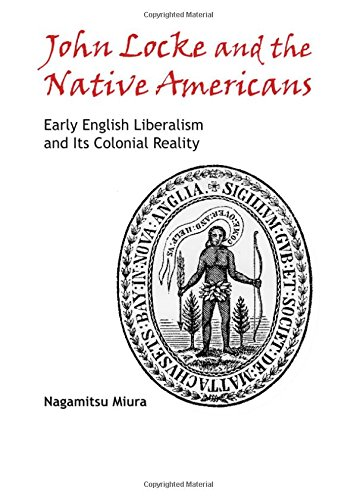 John Locke and the Native Americans: Early English Liberalism and its Colonial Reality