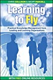 img - for Learning to Fly, with free online content: Practical Knowledge Management from Leading and Learning Organizations book / textbook / text book