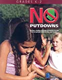 img - for No Putdowns: Grades K-2: Creating a Healthy Learning Environment Through Encouragement, Understanding and Respect book / textbook / text book