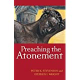 Preaching the Atonement by Stevenson Peter K Wright Stephen I published by Westminster John Knox Press Paperback