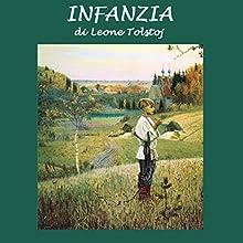 Infanzia [Childhood] (       UNABRIDGED) by Leone Tolstoj Narrated by Silvia Cecchini