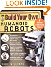 Build Your Own Humanoid Robots : 6 Amazing and Affordable Projects (TAB Robotics)