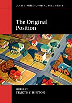 The Original Position (classic Philosophical Arguments) From Cambridge University Press