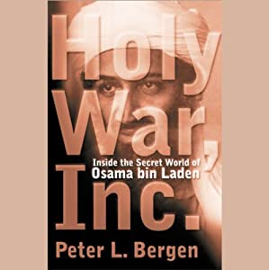 Holy War, Inc.: Inside the Secret World of Osama bin Laden | [Peter L. Bergen]