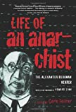 Life of an Anarchist: The Alexander Berkman Reader (1583226621) by Berkman, Alexander