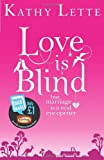 Love Is Blind. by Kathy Lette (Quick Reads)
