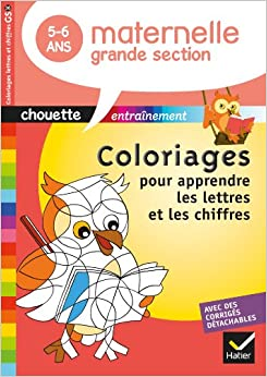 Chouette Coloriages Pour Apprendre Les Lettres ET Les Nombres GS 5/6