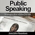 Public Speaking: Strategies That Worked for Me | Jane John-Nwankwo