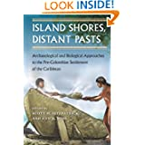 Island Shores, Distant Pasts: Archaeological and Biological Approaches to the Pre-Columbian Settlement of the...