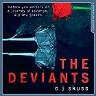 The Deviants Hörbuch von C. J. Skuse Gesprochen von: Aysha Kala, Josie Dunn
