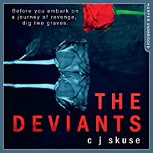 The Deviants Audiobook by C. J. Skuse Narrated by Aysha Kala, Josie Dunn