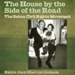 The House by the Side of the Road: The Selma Civil Rights Movement | Richie Jean Sherrod Jackson