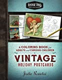 img - for Vintage Holiday Postcards Coloring Book: For Adults and Curious Children (Vintage Vibes Coloring Books) (Volume 2) book / textbook / text book