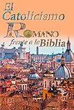 img - for El Catolicismo Romano Frente a la Biblia (Spanish Edition) book / textbook / text book