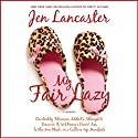 My Fair Lazy (       UNABRIDGED) by Jen Lancaster Narrated by Jamie Heinlein
