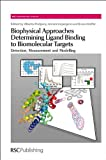 img - for Biophysical Approaches Determining Ligand Binding to Biomolecular Targets: Detection (RSC Biomolecular Sciences) book / textbook / text book