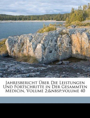 Jahresbericht Über die Leistungen und Fortschritte in der Gesammten Medicin, 40. Jahrgang, zweiter Band