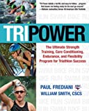 img - for Tri Power: The Ultimate Strength Training, Core Conditioning, Endurance, and Flexibility Program for Triathlon Success book / textbook / text book