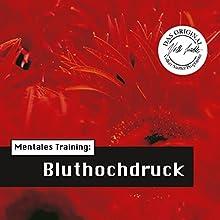 Mentales Training: Bluthochdruck (Die Hörapotheke 1) Hörbuch von Volker Sautter Gesprochen von: Wolfgang Klar, Kathrin Hildebrand
