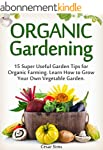 Organic Gardening: 15 Super Useful Ga...