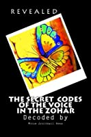 "REVEALED! ""The Secret Codes of the Voice in the Zohar"""