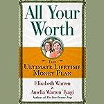All Your Worth: The Ultimate Lifetime Money Plan | Elizabeth Warren,Amelia Warren Tyagi