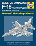 General Dynamics F-16 Fighting Falcon Manual: 1978 onwards (all marks) (Haynes Owners' Workshop Manuals)