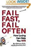 Fail Fast, Fail Often: How Losing Can...
