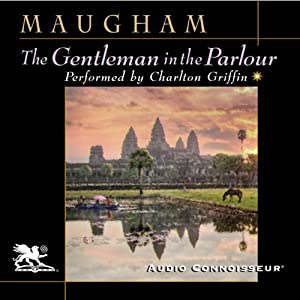 The Gentleman in the Parlour: A Record of a Journey from Rangoon to Haiphong | [W. Somerset Maugham]