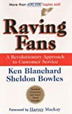 img - for Raving Fans: A Revolutionary Approach To Customer Service [Hardcover] [1993] (Author) Ken Blanchard, Sheldon Bowles, Harvey Mackay book / textbook / text book