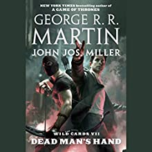 Wild Cards VII: Dead Man's Hand Audiobook by George R. R. Martin,  Wild Cards Trust, John Jos. Miller Narrated by Paul Adrian, Jay Acovone