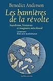 les bannières de la révolte ; anarchisme, littérature et imaginaire anticolonial ; la naissance d'une autre mondialisation (2707153303) by Anderson, Benedict
