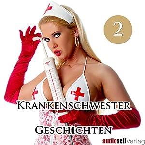 Krankenschwester Geschichten Vol.2 Hörbuch
