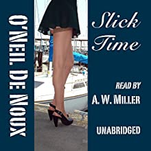 Slick Time Audiobook by O'Neil De Noux Narrated by A. W. Miller