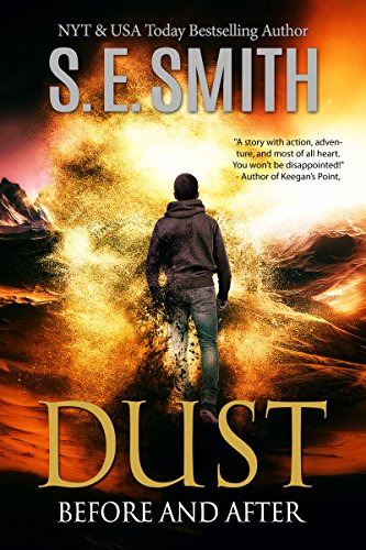 Dust must fight to overcome an evil force determined to create a new species unlike anything the world has ever known…  Dust: Before and After by S.E. Smith