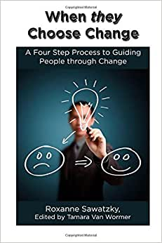 When they Choose Change: A Four Step Process to Guiding People through Change download