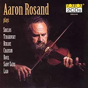 Aaron Rosand Plays Sibelius,Tchaikovsky,Berlioz,Etc.