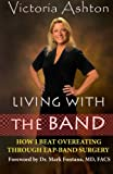 img - for Living With The Band: How I Beat Overeating Through Lap-Band Surgery book / textbook / text book