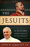 img - for The Jesuits: A History from Ignatius to the Present book / textbook / text book