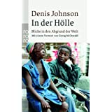 "In der H�lle: Blicke in den Abgrund der Weltvon ""Denis Johnson"""
